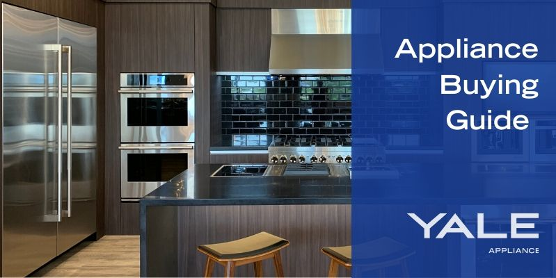 Yale Appliance Appliance Buying Guide